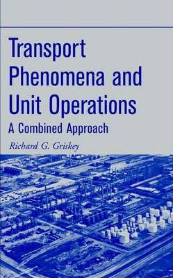 Transport Phenomena and Unit Operations A Combined Approach