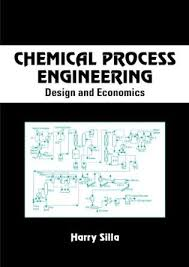 Chemical Process Engineering Design and Economics Pdf by Harry Silla