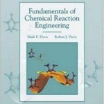 Fundamentals of Chemical Reaction Engineering Pdf Mark e Davis