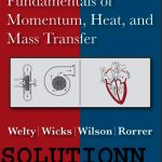 Fundamentals of Momentum Heat and Mass Transfer 5th Edition Solution Manual Welty Pdf Free Download