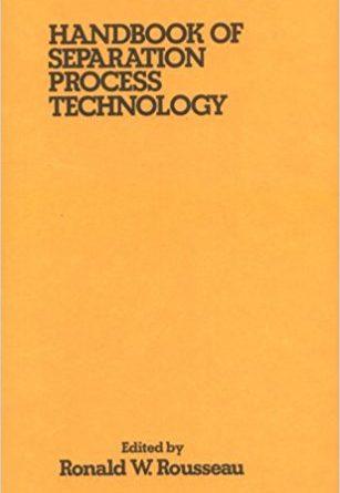 HANDBOOK OF SEPARATION PROCESS TECHNOLOGY Ronald Rousseau Pdf