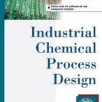 Industrial Chemical Process Design PDF Free Download