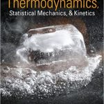 Physical Chemistry Thermodynamics, Statistical Mechanics and Kinetics Pdf  By Andre cooksy