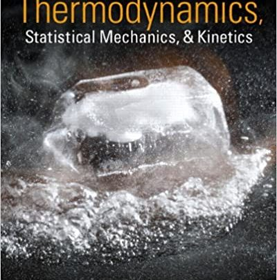 Physical Chemistry Thermodynamics, Statistical Mechanics and Kinetics