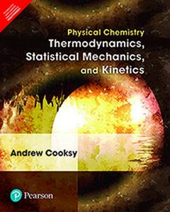 Physical Chemistry Thermodynamics, Statistical Mechanics and Kinetics pdf